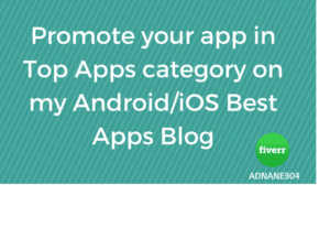 I will promote your app in Top Apps Category on my Best Apps Blog